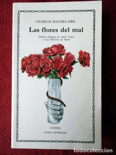 LAS FLORES DEL MAL. CHARLES BAUDELAIRE. CÁTEDRA LETRAS UNIVERSALES. EDICIÓN BILINGÜE. 1998 (Libros de Segunda Mano (posteriores a 1936) - Literatura - Poesía)