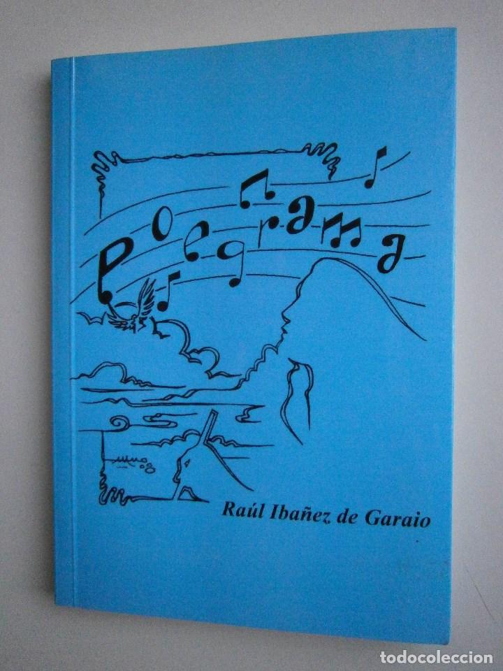 Libros de segunda mano: POEGRAMA Raul Ibañez de Garaio Zapateneo 2008 - Foto 2 - 98834703