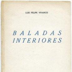 Libros de segunda mano: LUIS FELIPE VIVANCO: BALADAS INTERIORES. EDICIONES ESCORIAL, 1951, PP. 89 A 98. Lote 98867319