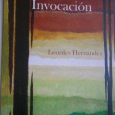 Libros de segunda mano: INVOCACION LOURDES HERNANDEZ BENCHOMO 1 EDICION 2008. Lote 99056975