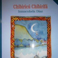 Libros de segunda mano: CHIBIRICU CHIBIRIFA INMACULADA DIAZ 2001. Lote 99059851