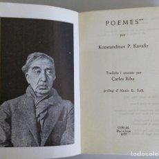 Libros de segunda mano: KONSTANDINOS KAVAFIS // POEMES // TRADUÏTS PER CARLES RIBA // 1977 // PRIMERA EDICIÓN. Lote 99067835