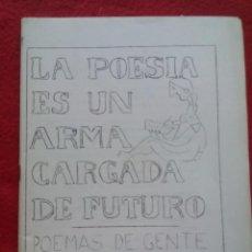 Libros de segunda mano: ANARQUISMO 1977 LA POESIA ES UN ARMA CARGADA DE FUTURO SEVILLA BOLETIN DERECHO 22 CMS 150 GRS 60 PGS. Lote 99121747