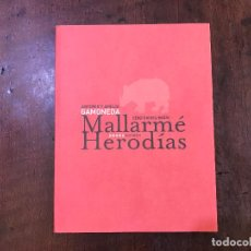Libros de segunda mano: MALLARMÉ. HERODÍAS. EDICIÓN BILINGÜE - ANTONIO GAMONEDA; AMELIA GAMONEDA. Lote 99119940