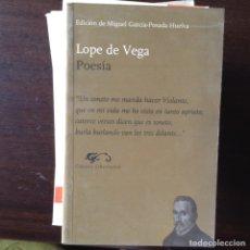 Libros de segunda mano: LOPE DE VEGA. POESÍA. MIGUEL GARCÍA POSADA. Lote 99325742