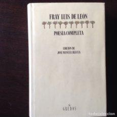 Libros de segunda mano: POESÍA COMPLETA. FRAY LUIS DE LEÓN. JOSÉ MANUEL BLECUA. Lote 99328167