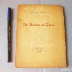 Libros de segunda mano: RARA EDICIÓN DE MADRID AL CIELO - ANTONIO CASERO CON SU DEDICATORIA Y FIRMA - MADRID 1968. Lote 99493643