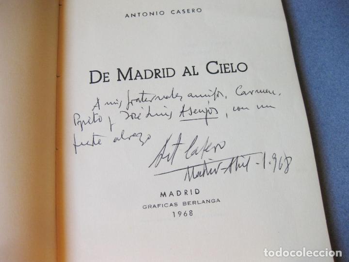 Libros de segunda mano: RARA EDICIÓN DE MADRID AL CIELO - ANTONIO CASERO CON SU DEDICATORIA Y FIRMA - MADRID 1968 - Foto 2 - 99493643