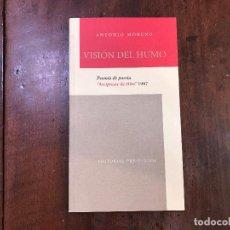 Libros de segunda mano: VISIÓN DEL HUMO - ANTONIO MORENO. Lote 99734058