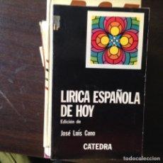 Libros de segunda mano: LÍRICA ESPAÑOLA DE HOY. JOSÉ LUIS CANO. Lote 99778706