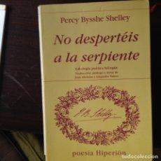 Libros de segunda mano: NO DESPERTÉIS A LA SERPIENTE. PERCY BYSSHE SHELLEY. Lote 99779314