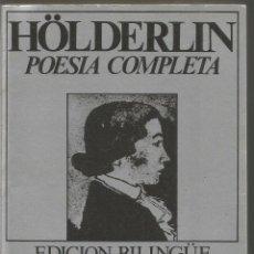 Libros de segunda mano: HOLDERLIN. POESIA COMPLETA. EDICION BILINGUE TOMO I. Lote 99832867
