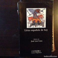 Libros de segunda mano: LÍRICA ESPAÑOLA DE HOY. JOSÉ LUIS CANO. Lote 99841015