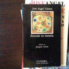 Libros de segunda mano: ENTRADA EN MATERIA. JOSÉ ÁNGEL VALENTE. Lote 99914442