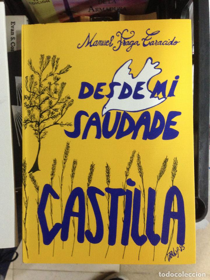 DESDE MI SAUDADE CASTILLA. MANUEL FRAGA TARACIDO (Libros de Segunda Mano (posteriores a 1936) - Literatura - Poesía)