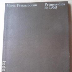 Libros de segunda mano: MARTA PESSARRODONA -PRIMEROS DIAS 1968 -. Lote 100079471