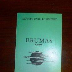 Libros de segunda mano: CABELLO JIMÉNEZ, ALFONSO. BRUMAS : POEMAS . Lote 100122031