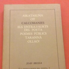 Libros de segunda mano: CALCOMANIES JOAN BROSSA. ELS ENTRA I SURTS DEL POETA 3.ALTAFULLA 1985. Lote 195056650