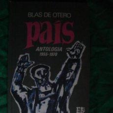 Libros de segunda mano: PAÍS. ANTOLOGÍA 1955-1970, DE BLAS DE OTERO. ROTATIVA, 1974.. Lote 100245035