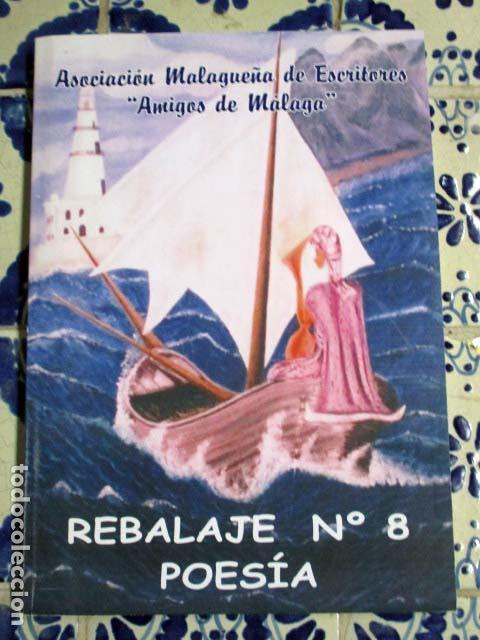 REBALAJE Nº 8 POESÍA. ASOCIACIÓN MALAGUEÑA DE ESCRITORES AMIGOS DE MÁLAGA. (Libros de Segunda Mano (posteriores a 1936) - Literatura - Poesía)
