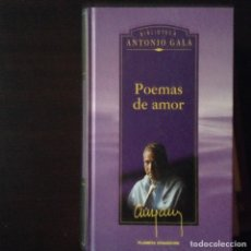Libros de segunda mano: POEMAS DE AMOR. ANTONIO GALA. Lote 100478434