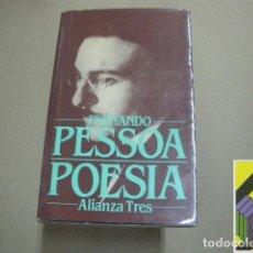 Libros de segunda mano: PESSOA, FERNANDO:POESÍA (TRAD/SELECC/NOTAS: JOSÉ ANTONIO LLARDENT). Lote 100578607