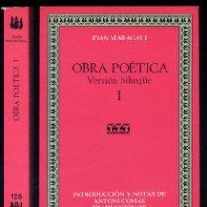 Libros de segunda mano: MARAGALL, JOAN. OBRA POÉTICA I. VERSIÓN BILINGUE. EDICIÓN, INTRODUCCIÓN Y NOTAS DE ANTONI... 1984.. Lote 100708971