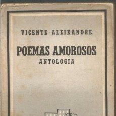 Libros de segunda mano: VICENTE ALEIXANDRE. POEMAS AMOROSOS. ANTOLOGIA. LOSADA. Lote 100952083