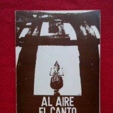 Libros de segunda mano: AL AIRE EL CANTO DEL GALLO COLECCION ALGO NUESTRO 9 1979 190 GRS 21 CMS. Lote 102966263