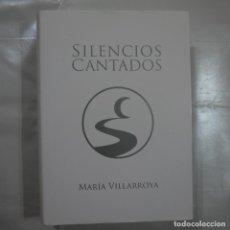 Libros de segunda mano: SILENCIOS CANTADOS - MARÍA VILLARROYA - EDITORIAL SI SOSTENIDO - 2014. Lote 101234439