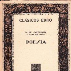 Libros de segunda mano: CLÁSICOS EBRO 1955. M.DE SANTILLANA Y JUAN DE MENA . Lote 101289755