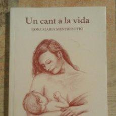 Libros de segunda mano: UN CANT A LA VIDA - ROSA MARIA MESTRES I TIÓ - EN CATALÀ. Lote 102103967