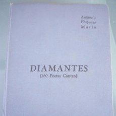 Libros de segunda mano: DIAMANTES ( 160 POETAS CANTAN )- AMANDO CESPEDES MARIN-REVISTA ZENITH-1956-AUTOGRAFIADO-RARISIMO. Lote 102169739