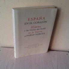 Libros de segunda mano: PABLO NERUDA - ESPAÑA EN EL CORAZON, HIMNO A LAS GLORIAS DEL PUEBLO EN LA GUERRA - FASCIMIL 2004. Lote 102220091