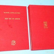 Libros de segunda mano: FIN DE UN AMOR, POR MANUEL ALTOLAGUIRRE (EDICIÓN ESPECIAL). Lote 102405923