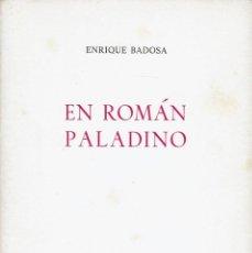 Libros de segunda mano: EN ROMÁN PALADINO, POR ENRIQUE BADOSA. DEDICADO POR EL AUTOR. AÑO 1970. (13.1). Lote 102659587