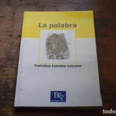 Libros de segunda mano: LA PALABRA, FRANCISCO LEZCANO-LEZCANO, BEGINBOOK, 2007. Lote 102685291