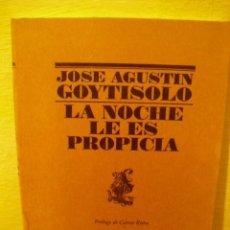 Libros de segunda mano: LA NOCHE LE ES PROPICIA POR JOSÉ GOYTISOLO - 1994. Lote 102781503