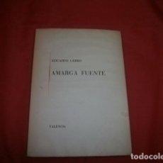 Libros de segunda mano: AMARGA FUENTE - EDUARDO CERRO (CON DEDICATORIA AUTÓGRAFA). Lote 102804243