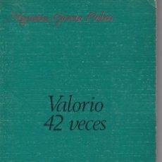 Libros de segunda mano: AGUSTÍN GARCÍA CALVO: VALORIO 42 VECES. MADRID, EDITORIAL LUCINA, 1986. PRIMERA EDICIÓN. Lote 102922619