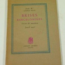 Libros de segunda mano: BRISES BARCELONINES, JOSEP Mª LÓPEZ PICÓ, 1950, JOSEP JANÉS EDITOR. 11,3X16CM. Lote 103289619