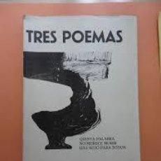 Libros de segunda mano: TRES POEMAS. QUINTA PALABRA. NO MERECE MORIR. HAY SITIO PARA TODOS. CHANO SOSA. FIRMADO. Lote 103397435