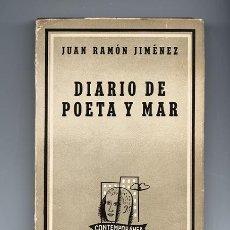 Libros de segunda mano: JUAN RAMÓN JIMÉNEZ – DIARIO DE POETA Y MAR – LOSADA, BUENOS AIRES, 1957. Lote 103607571