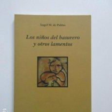 Libros de segunda mano: LOS NIÑOS DEL BASURERO Y OTROS LAMENTOS, ANGEL M DE PABLOS, ILUSTRADO, VER FOTOGRAFÍAS ADICIONALES. Lote 103625603