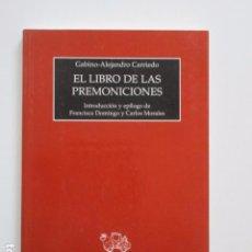 Libros de segunda mano: EL LIBRO DE LAS PREMONICIONES, GABINO ALEJANDRO CARRIEDO, EL TORO DE BARRO, CUENCA, 1999. Lote 103634287
