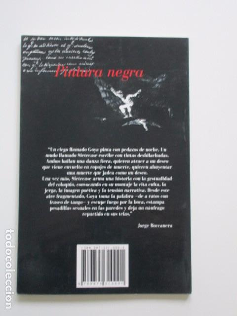 Libros de segunda mano: POEMAS DE GOYA, PINTURA NEGRA, REYNALDO SIETECASE, POESÍA ARGENTINA CONTEMPORÁNEA, 1999, RARO - Foto 2 - 103634727