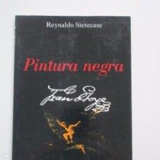 Libros de segunda mano - POEMAS DE GOYA, PINTURA NEGRA, REYNALDO SIETECASE, POESÍA ARGENTINA CONTEMPORÁNEA, 1999, RARO - 103634727