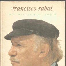Libros de segunda mano: FRANCISCO RABAL. MIS VERSOS Y MI COPLA. AKAL. Lote 103730571