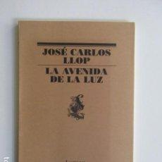 Libros de segunda mano: LA AVENIDA DE LA LUZ, JOSÉ CARLOS LLOP, EDITORIAL LUMEN, PRIMERA EDICIÓN, MUY BUEN ESTADO. Lote 103733851