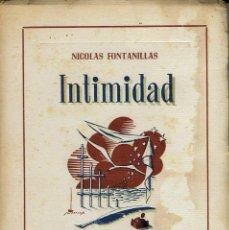 Libros de segunda mano: INTIMIDAD, POR NICOLÁS FONTANILLAS. PRÓLOGO DE CAMILO JOSÉ CELA. AÑO 1950. (5.2). Lote 103774375